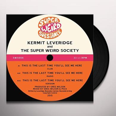 Kermit Leveridge & The Super Weird Society THIS IS THE LAST TIME YOU'LL SEE ME HERE Vinyl Record - UK Import