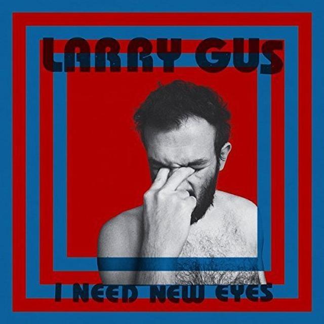 Larry Gus I NEED NEW EYES Vinyl Record - UK Import