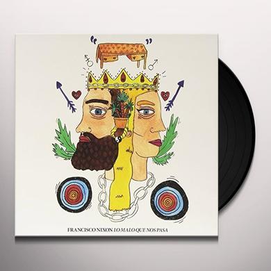 FRANCISCO NIXON: LO MALO QUE NOS PASA FRANCISCO NIXON-LO MALO QUE NOS PASA Vinyl Record - Portugal Import