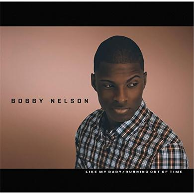 Bobby Nelson LIKE MY BABY / RUNNING OUT OF TIME 7' Vinyl Record