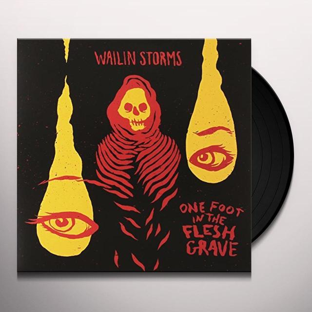 WAILIN STORMS ONE FOOT IN THE FRESH GRAVE Vinyl Record