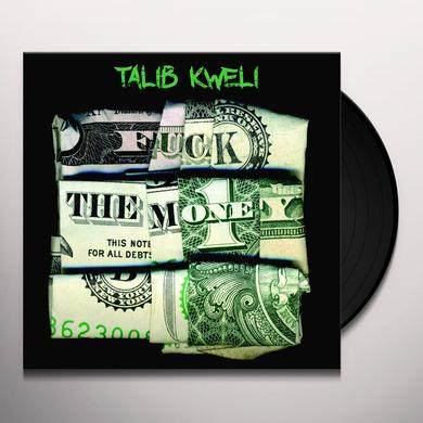 Talib Kweli FUCK THE MONEY Vinyl Record