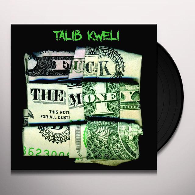 Talib Kweli FUCK THE MONEY Vinyl Record