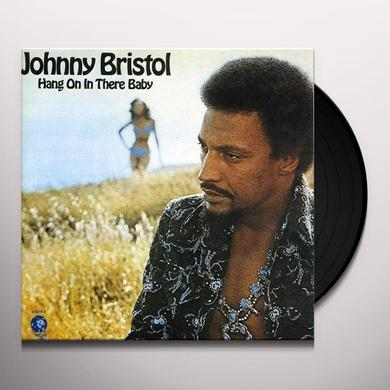 Johnny Bristol HANG ON IN THERE BABY: LIMITED Vinyl Record