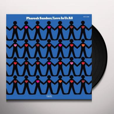Pharoah Sanders LOVE IN US ALL: LIMITED Vinyl Record