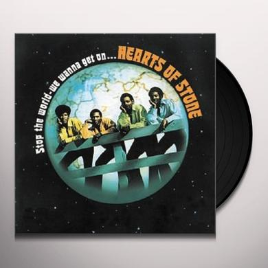 Hearts Of Stone STOP THE WORLD - WE WANNA GET ON Vinyl Record