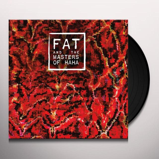 FAT & THE MASTERS OF HAHA Vinyl Record