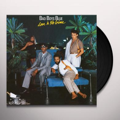 Bad Boys Blue LOVE IS NO CRIME Vinyl Record