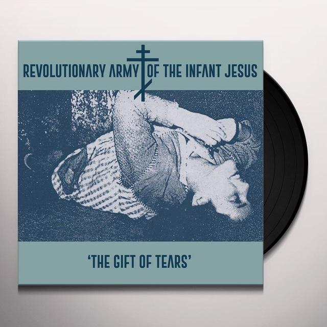 REVOLUTIONARY ARMY OF THE INFANT JESUS GIFT OF TEARS Vinyl Record