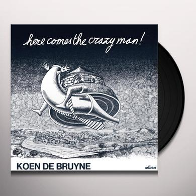Koen De Bruyne HERE COMES THE CRAZY MAN Vinyl Record