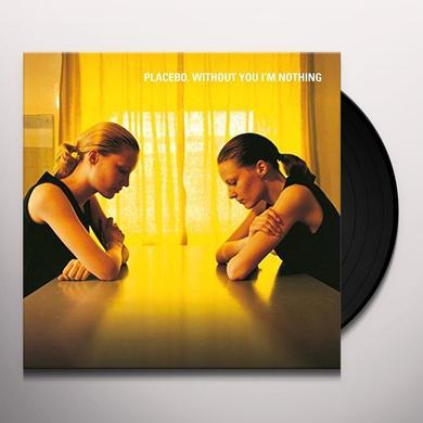 Placebo WITHOUT YOU I'M NOTHING Vinyl Record