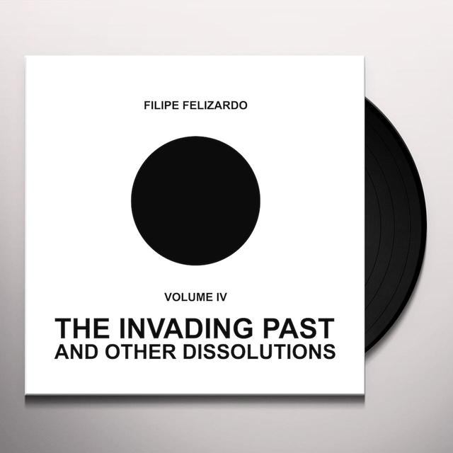 Filipe Felizardo 4: THE INVADING PAST & OTHER DISSOLUTIONS Vinyl Record