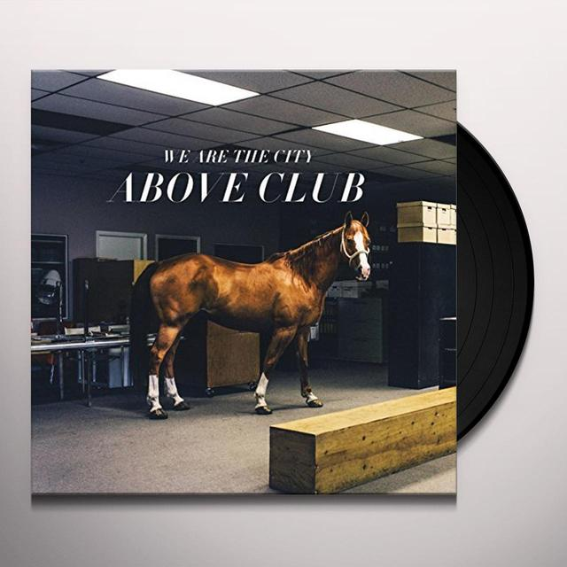 We Are The City ABOVE CLUB Vinyl Record - MP3 Download Included, UK Import