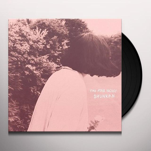 SHUNKAN PINK NOISE Vinyl Record - UK Import