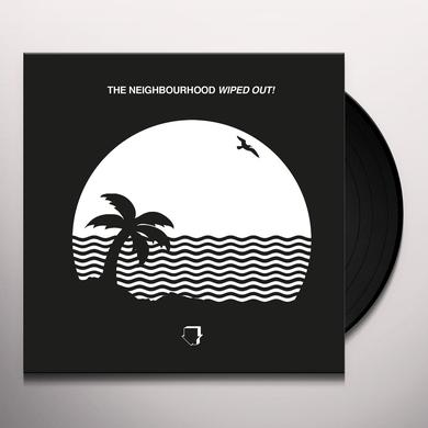 The Neighbourhood WIPED OUT   (DLI) Vinyl Record - Gatefold Sleeve, 180 Gram Pressing