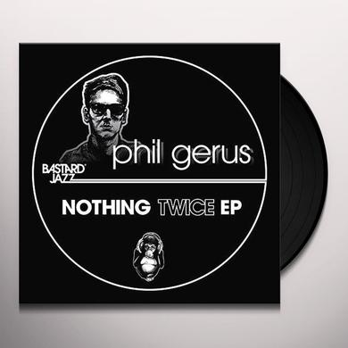Phil Gerus NOTHING TWICE EP Vinyl Record - UK Release
