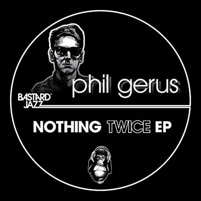 Phil Gerus NOTHING TWICE EP Vinyl Record