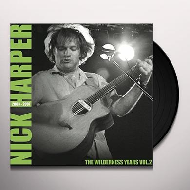 Nick Harper WILDERNESS YEARS VOL 2 2003-2007 Vinyl Record - UK Import