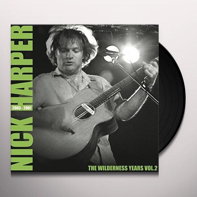Nick Harper WILDERNESS YEARS VOL 2 2003-2007 Vinyl Record - UK Import