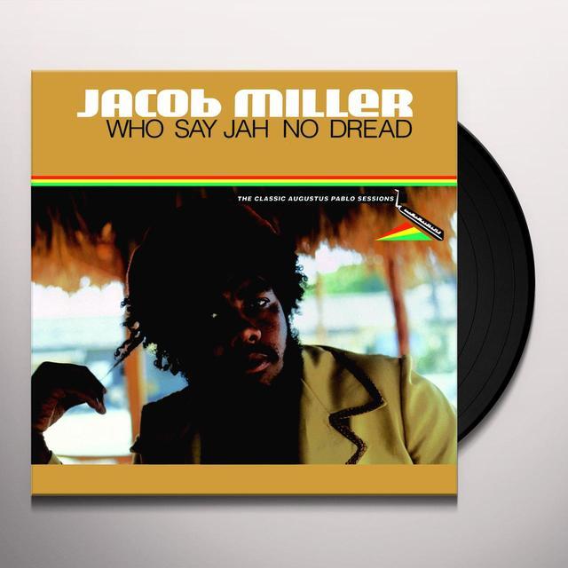 Jacob Miller WHO SAY JAH NO DREAD Vinyl Record