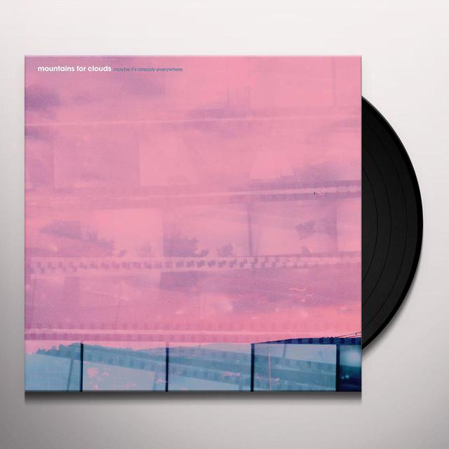 Mountains for Clouds MAYBE IT'S ALREADY EVERYWHERE Vinyl Record
