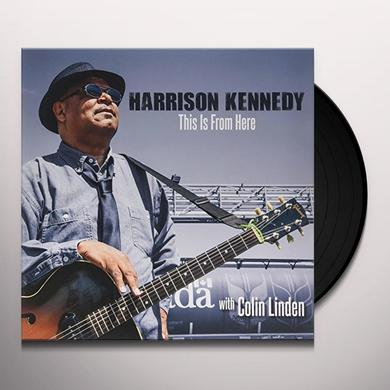 Harrison Kennedy THIS IS FROM HERE Vinyl Record