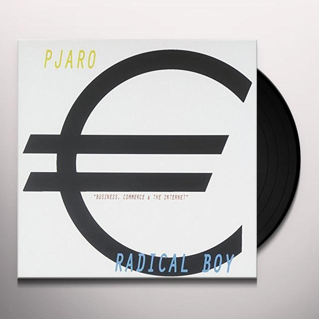 RADICAL BOY / PJARO BUSINESS COMMERCE & THE INTERNET Vinyl Record - UK Import