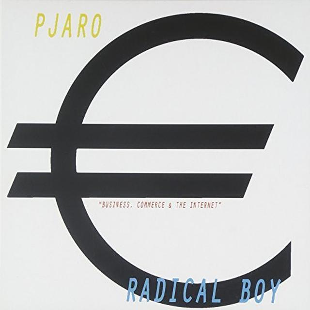 RADICAL BOY / PJARO BUSINESS COMMERCE & THE INTERNET Vinyl Record