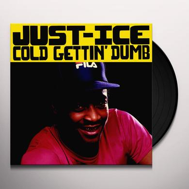 Just-Ice COLD GETTING' DUMB Vinyl Record