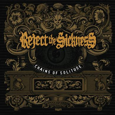 REJECT THE SICKNESS CHAINS OF SOLITUDE Vinyl Record