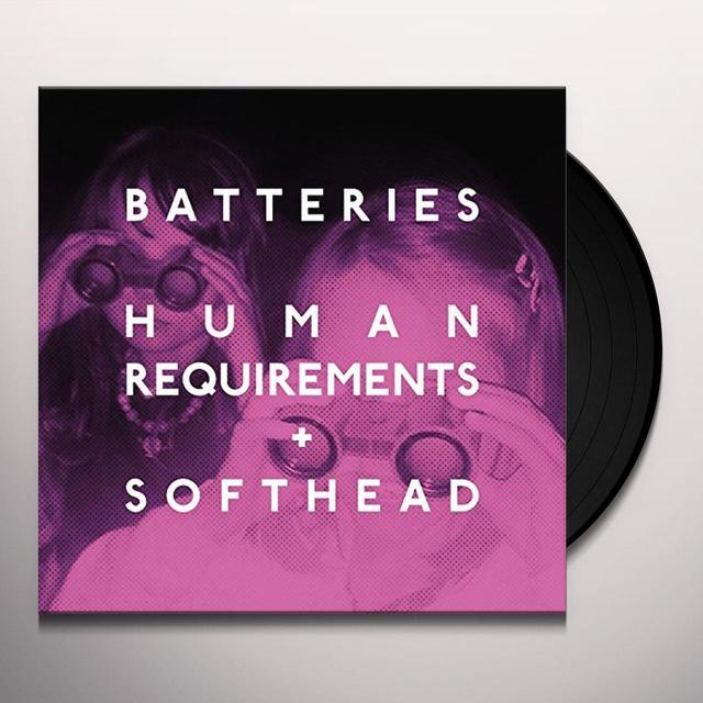 BATTERIES HUMAN REQUIREMENTS Vinyl Record