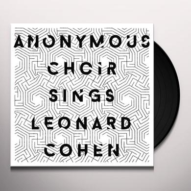 ANONYMOUS CHOIR SINGS LEONARD COHEN Vinyl Record