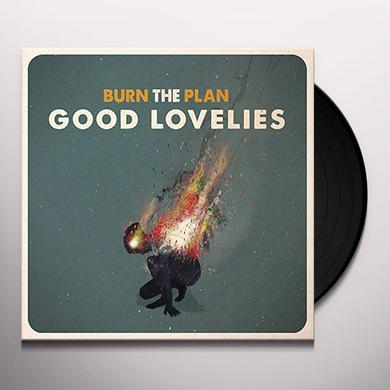 Good Lovelies BURN THE PLAN Vinyl Record