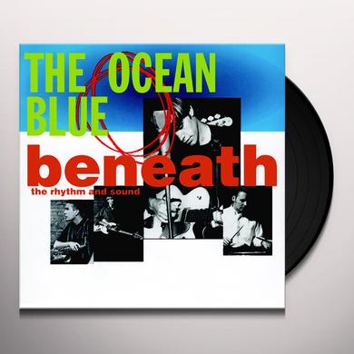 The Ocean Blue BENEATH THE RHYTHM & SOUND Vinyl Record