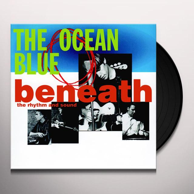 The Ocean Blue BENEATH THE RHYTHM & SOUND Vinyl Record