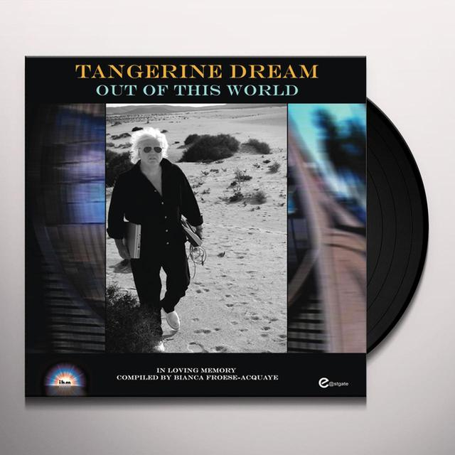 Tangerine Dream OUT OF THIS WORLD Vinyl Record - Gatefold Sleeve, Limited Edition