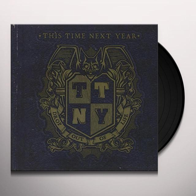 This Time Next Year DROP OUT OF LIFE Vinyl Record - UK Import