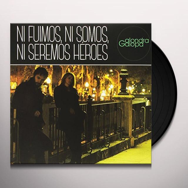 ALONDRA GALOPA NI FUIMOS NI SOMOS NI SEREMOS HEROES (GER) Vinyl Record