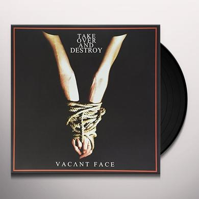 TAKE OVER & DESTROY VACANT FACE Vinyl Record
