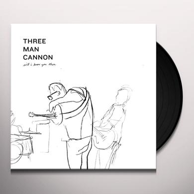 THREE MAN CANNON WILL I KNOW YOU THEN Vinyl Record