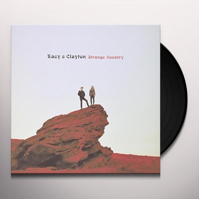 Kacy & Clayton STRANGE COUNTRY Vinyl Record