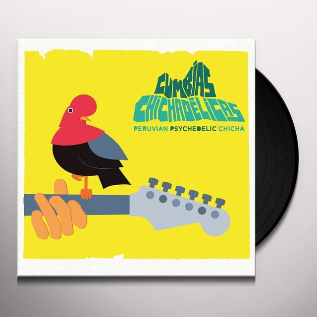 CUMBIAS CHICHADELICAS: PERUVIAN PSYCHEDELIC / VAR Vinyl Record