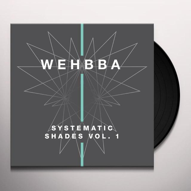 Wehbba SYSTEMATIC SHADES 1 Vinyl Record