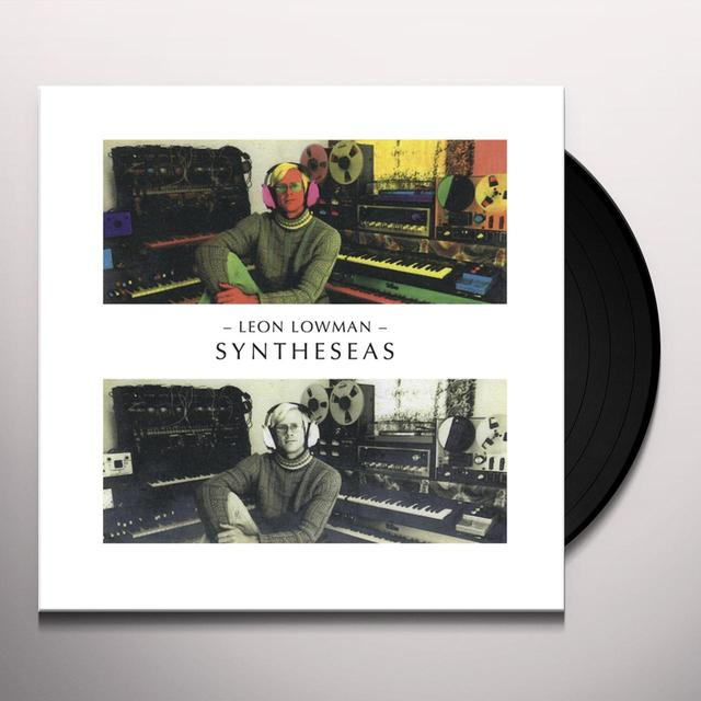 Leon Lowman SYNTHESEAS: RECORDINGS 1980-1982 Vinyl Record - Limited Edition