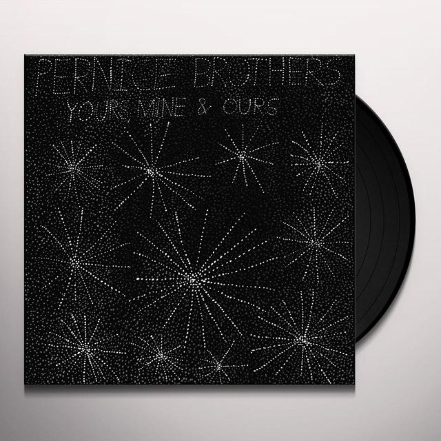 Pernice Brothers YOURS MINE & OURS Vinyl Record