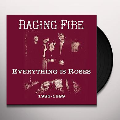 RAGING FIRE EVERYTING IS ROSES (1985 - 1989) Vinyl Record