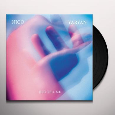 Nico Yaryan JUST TELL ME Vinyl Record