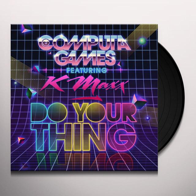 COMPUTA GAMES DO YOUR THING / FEEL RIGHT 2NITE Vinyl Record