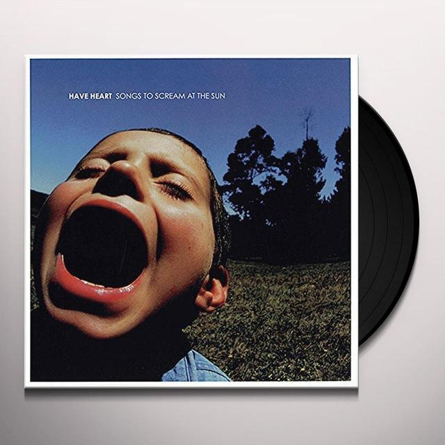 Have Heart SONGS TO SCREAM AT THE SUN Vinyl Record