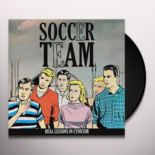Soccer Team REAL LESSONS IN CYNICISM Vinyl Record